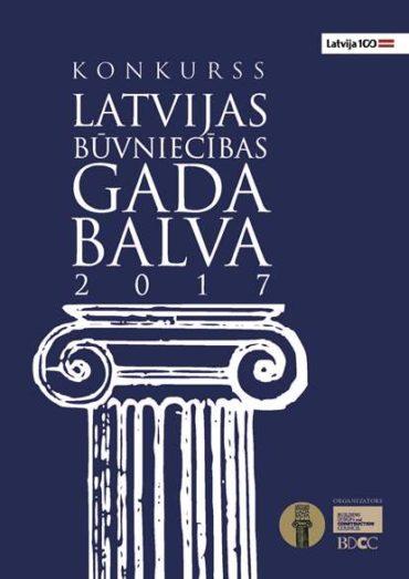 """Konkursā """"Latvijas Būvniecības Gada balva 2017"""" – no Potjomkina akas līdz Grand viesnīcām"""